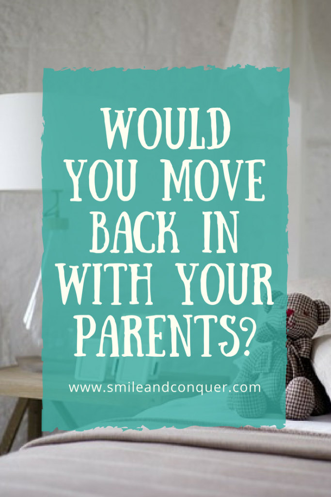 Would you consider moving back in with your parents to save money?