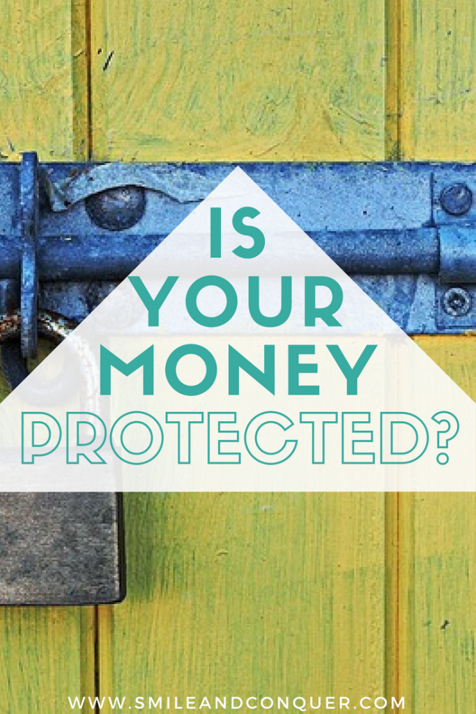 What protection do you have if your financial institution fails?